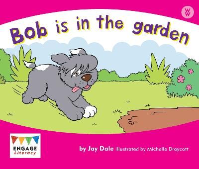 Bob is in the Garden by Jay Dale