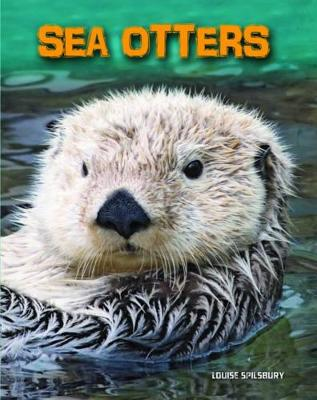 Sea Otters by Louise Spilsbury