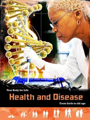 Health and Disease From Birth to Old Age by Louise Spilsbury