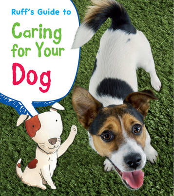 Ruff's Guide to Caring for Your Dog by Anita Ganeri