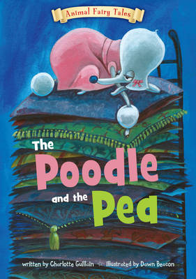 The Poodle and the Pea by Charlotte Guillain