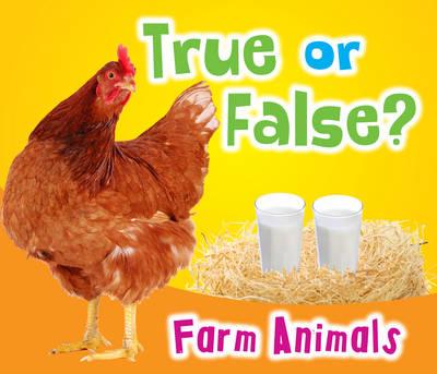 True or False? Farm Animals by Daniel Nunn