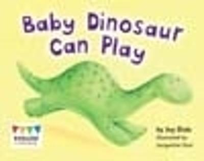 Baby Dinosaur Can Play by Jay Dale
