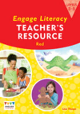Engage Literacy Red: Levels 3-5 Teacher's Resource Book by Lisa Thorpe