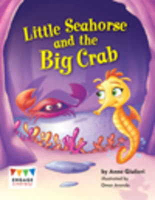 Little Sea Horse and the Big Crab by Anne Giulieri