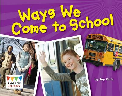 Ways We Come to School by Jay Dale