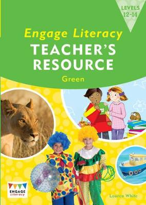 Engage Literacy Green: Levels 12-14 Teacher's Resource Book by Lisa Thorpe