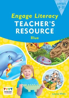 Engage Literacy Blue Levels 9-11 Teacher's Resource Book by Lisa Thorpe