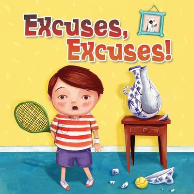 Excuses, Excuses! by Rebecca Rissman