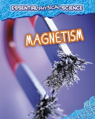 Magnetism by Louise Spilsbury, Richard Spilsbury