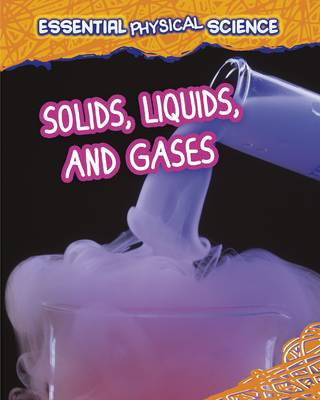 Solids, Liquids, and Gases by Louise Spilsbury, Richard Spilsbury