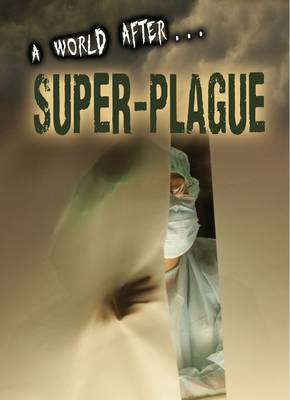 Super-Plague by Anne Rooney