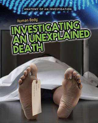 The Human Body Investigating an Unexplained Death by Andrew Solway