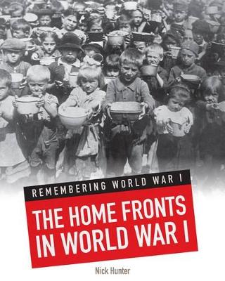 The Home Fronts in World War I by Nick Hunter