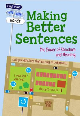 Making Better Sentences The Power of Structure and Meaning by Rebecca Vickers