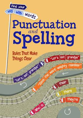 Punctuation and Spelling Rules That Make Things Clear by Rebecca Vickers