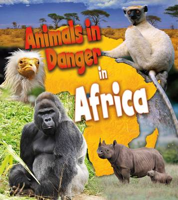Animals in Danger in Africa by Richard Spilsbury, Louise Spilsbury