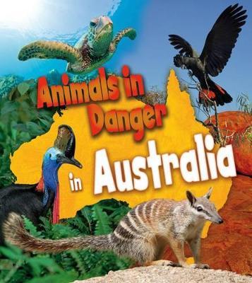 Animals in Danger in Australia by Richard Spilsbury, Louise Spilsbury