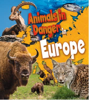 Animals in Danger in Europe by Richard Spilsbury, Louise Spilsbury