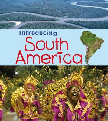 Introducing South America by Anita Ganeri