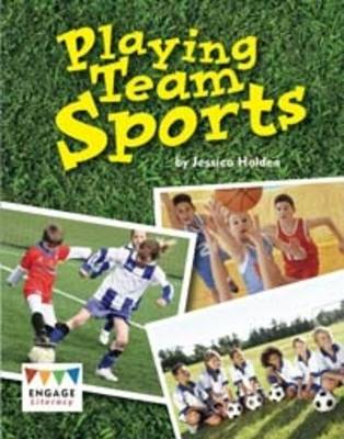 Playing Team Sports by Jessica Holden