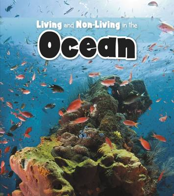 Living and Non-living in the Ocean by Rebecca Rissman