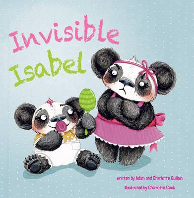 Invisible Isabel by Charlotte Guillain, Adam Guillian, Charlotte Cooke
