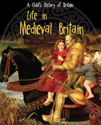 Life in Medieval Britain by Anita Ganeri