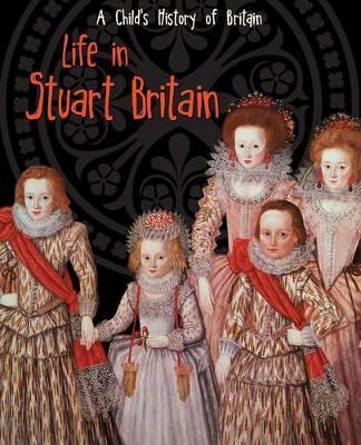 Life in Stuart Britain by Anita Ganeri