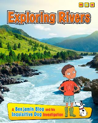 Exploring Rivers A Benjamin Blog and His Inquisitive Dog Investigation by Anita Ganeri