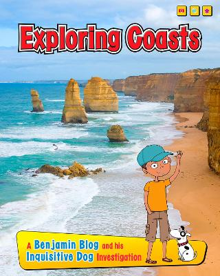 Exploring Coasts A Benjamin Blog and His Inquisitive Dog Investigation by Anita Ganeri