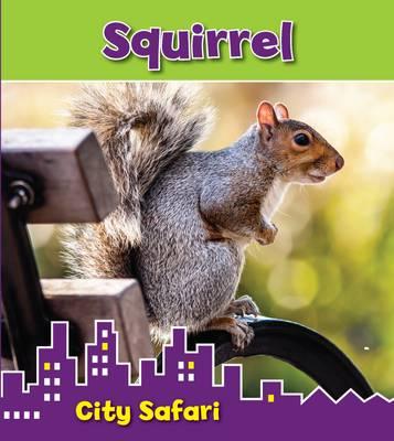 Squirrel City Safari by Isabel Thomas