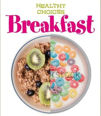 Breakfast Healthy Choices by Vic Parker