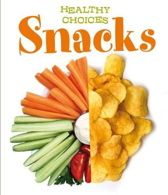 Snacks Healthy Choices by Vic Parker