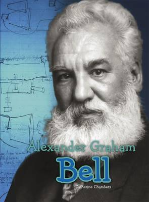 Alexander Graham Bell by Catherine Chambers