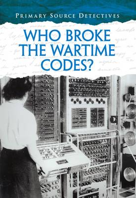 Who Broke the Wartime Codes? by Nicola Barber
