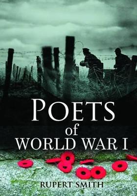 Poets of World War I by Rupert Smith
