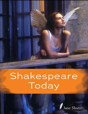 Shakespeare Today by Jane Shuter