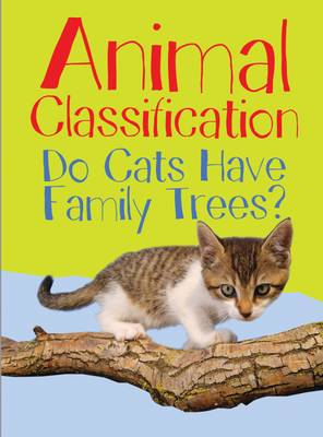Animal Classification Do Cats Have Family Trees? by Eve Hartman, Wendy Meshbesher