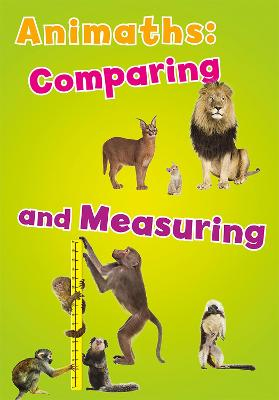 Animaths: Comparing and Measuring by Tracey Steffora