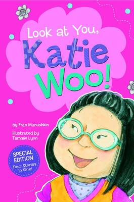 Look at You, Katie Woo! by Fran Manushkin