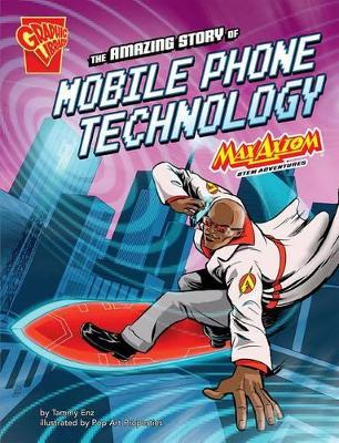 The Amazing Story of Mobile Phone Technology Max Axiom STEM Adventures by Tammy Enz