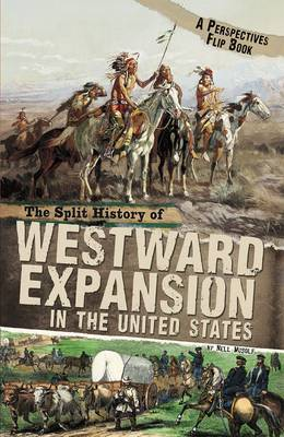 The Split History of Westward Expansion in the United States A Perspectives Flip Book by Nell Musolf