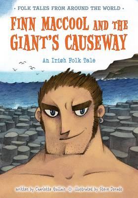 Finn MacCool and the Giant's Causeway An Irish Folk Tale by Charlotte Guillain