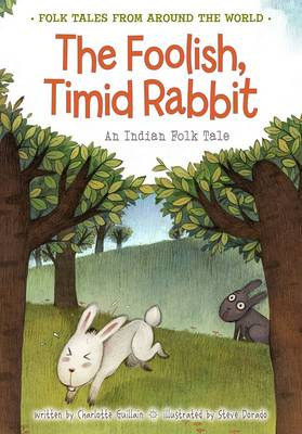 The Foolish, Timid Rabbit An Indian Folk Tale by Charlotte Guillain