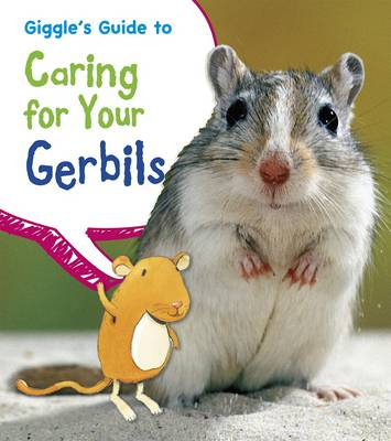 Giggle's Guide to Caring for Your Gerbils by Isabel Thomas