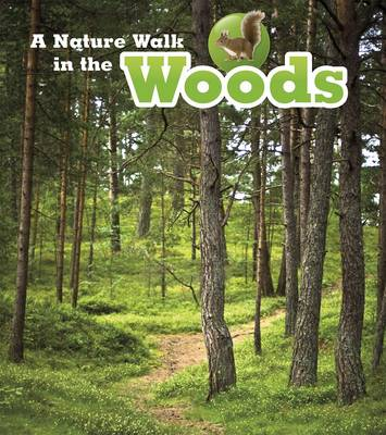 A Nature Walk in the Woods by Louise Spilsbury, Richard Spilsbury