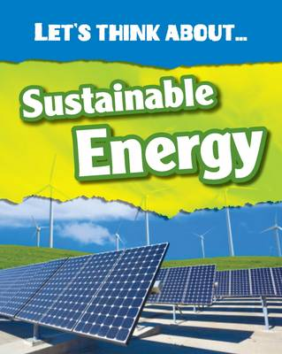 Let's Think About Sustainable Energy by Vic Parker