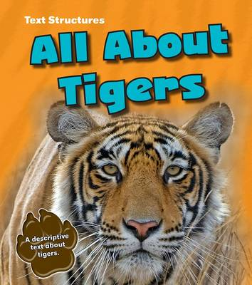 All About Tigers A Description Text by Phillip W. Simpson