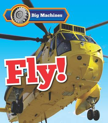 Big Machines Fly! by Catherine Veitch
